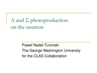 Λ and  Σ  photoproduction on the neutron
