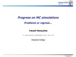 Progress on MC simulations