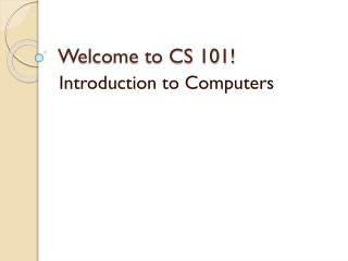 Welcome to CS 101!