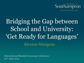 Bridging the Gap between School and University:  'Get Ready for Languages'