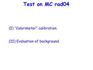 Test on MC rad04