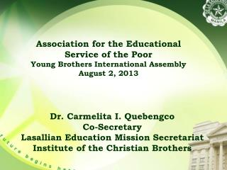 Association for the Educational  Service of the Poor  Young Brothers International Assembly