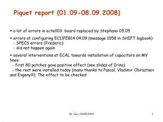 Piquet report (01.09-08.09.2008)