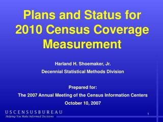 Plans and Status for 2010 Census Coverage Measurement