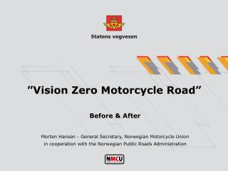"""Vision Zero Motorcycle Road"""