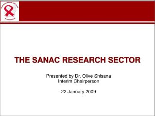 Presented by Dr. Olive Shisana Interim Chairperson 22 January 2009