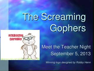 The Screaming  Gophers