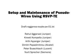 Setup and Maintenance of Pseudo-Wires Using RSVP-TE
