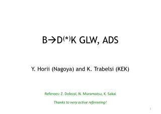 B  D ( * ) K GLW, ADS