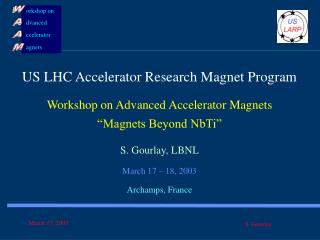 US LHC Accelerator Research Magnet Program Workshop on Advanced Accelerator Magnets