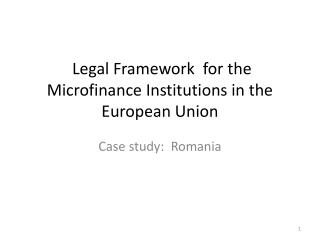 Legal Framework  for the Microfinance Institutions in the European Union