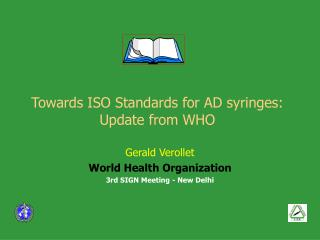 Towards ISO Standards for AD syringes: Update from WHO
