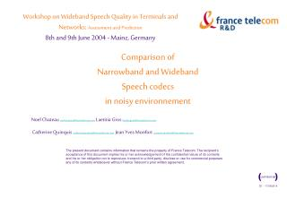 Comparison of  Narrowband and Wideband  Speech codecs  in noisy environnement