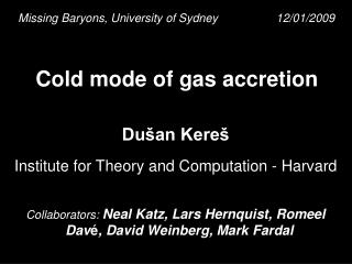 Cold mode of gas accretion