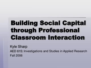 Building Social Capital through Professional Classroom Interaction