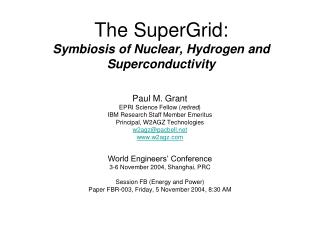 The SuperGrid: Symbiosis of Nuclear, Hydrogen and Superconductivity