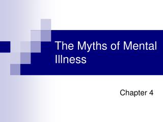 The Myths of Mental Illness