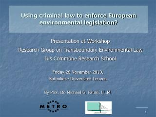 Using criminal law to enforce European environmental legislation?