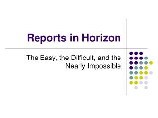 Reports in Horizon