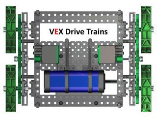V E X Drive Trains