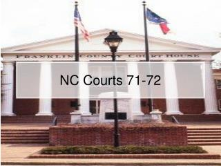 NC Courts 71-72