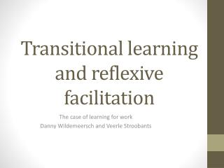 Transitional learning and reflexive facilitation
