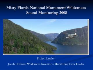 Misty Fiords National Monument Wilderness  Sound Monitoring 2008