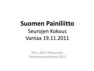 Suomen Painiliitto Seurojen Kokous Vantaa 19.11.2011