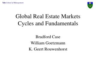 Global Real Estate Markets  Cycles and Fundamentals