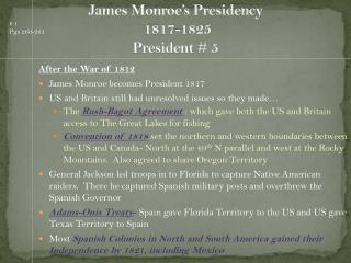 James Monroe�s Presidency  1817-1825  President # 5