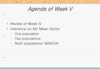 Agenda of Week V