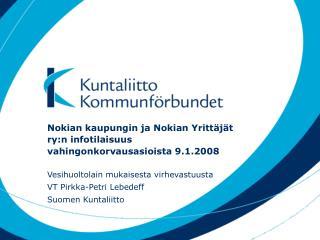 Nokian kaupungin ja Nokian Yrittäjät ry:n infotilaisuus vahingonkorvausasioista 9.1.2008