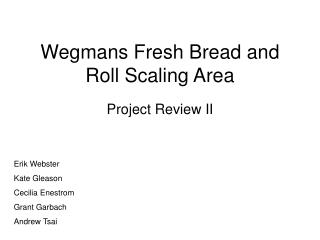 Wegmans Fresh Bread and Roll Scaling Area