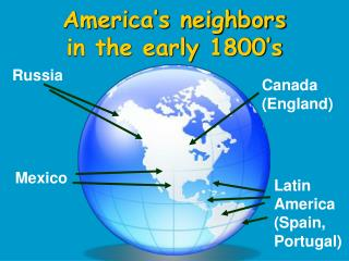 America�s neighbors  in the early 1800�s