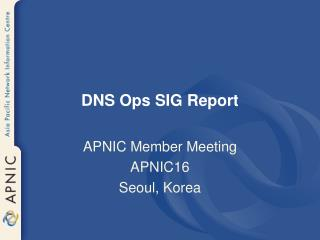 DNS Ops SIG Report