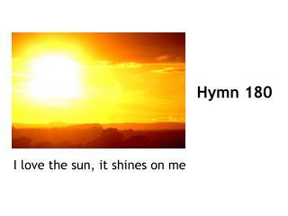 Hymn 180