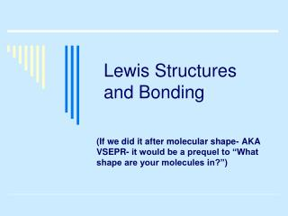 Lewis Structures and Bonding
