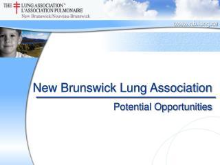 New Brunswick Lung Association Potential Opportunities