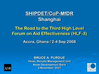 BRUCE A. PURDUE Head, Results Management Unit Asian Development Bank 2 November 2007