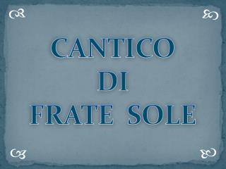 CANTICO  DI FRATE  SOLE