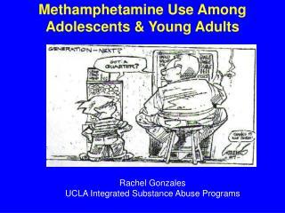 Methamphetamine Use Among  Adolescents & Young Adults