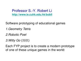 Software prototyping of educational games Geometry Tetris Robotic Poet  Witty Go ( 围棋 )