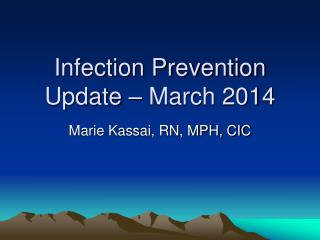 Infection Prevention Update – March 2014