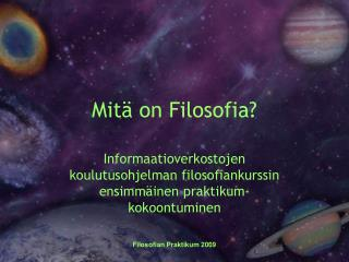 Mit� on Filosofia?