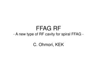 FFAG RF - A new type of RF cavity for spiral FFAG -