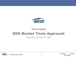 Texas Nodal EDS Market Trials Approach Wednesday, November 29, 2006