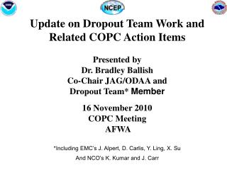 Update on Dropout Team Work and Related COPC Action Items Presented by Dr. Bradley Ballish