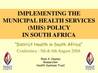 IMPLEMENTING THE MUNICIPAL HEALTH SERVICES (MHS) POLICY  IN SOUTH AFRICA