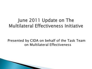 June 2011 Update on The Multilateral Effectiveness Initiative