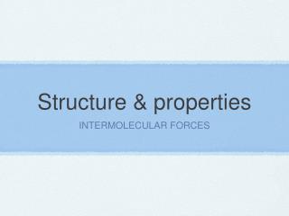 Structure & properties